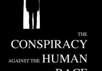 Conspiracy Against the Human Race